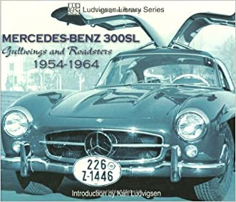 Mercedes-Benz 300SL: Gullwings and Roadsters 1954-1964 (Ludvigsen Library) written by Karl Ludvigsen