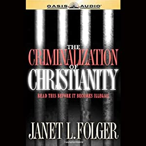 The Criminalization of Christianity Audiobook