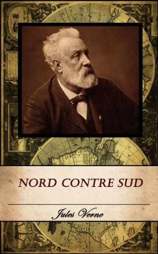 Jules Verne - NORD CONTRE SUD. (Annoté) (French Edition)