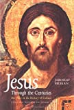 Jesus Through the Centuries: His Place in the History of Culture (0300079877) by Jaroslav Pelikan