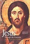 Jesus Through the Centuries: His Plac...