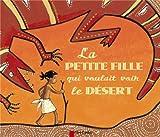 """Afficher """"La petite fille qui voulait voir le désert"""""""