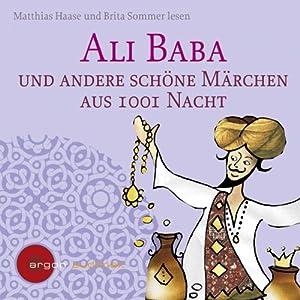 Ali Baba und andere schöne Märchen aus 1001 Nacht Hörbuch
