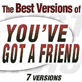 You've Got A Friend (Carole King Version)