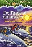 Delfines Al Amanecer / Dolphins at Daybreak: 9 (La Casa Del Arbol / Magic Tree House)