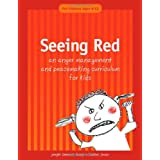 Seeing Red: An Anger Management and Peacemaking Curriculum for Kidsby Jennifer Simmonds