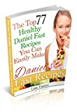 Top 77 Healthy Daniel Fast Recipes You Can Easily Make
