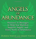 Angels of Abundance: Heaven's 11 Messages to Help You Manifest Support, Supply, and Every Form of Abundance