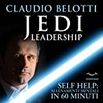 Jedi leadership: Allenamenti mentali in 60 minuti (Self Help) | Claudio Belotti