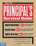 img - for The Principal's Survival Guide: Where Do I Start? How Do I Succeed? When Do I Sleep? book / textbook / text book