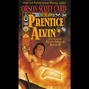 Prentice Alvin: The Tales of Alvin Maker, Book 3 | [Orson Scott Card]