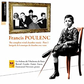 Francis Poulenc - Complete Chamber Music Part 1 - Les solistes de l'Orchestre de Paris &amp; Emmanuel Strosser