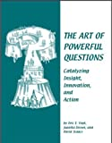 img - for The Art of Powerful Questions: Catalyzing Insight, Innovation, and Action by Juanita Brown, and David Isaacs Eric E. Vogt (2003-01-01) book / textbook / text book