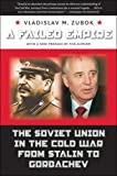Image of A Failed Empire: The Soviet Union in the Cold War from Stalin to Gorbachev (New Cold War History)