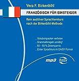 Französisch für Einsteiger: Der erste rein auditive Sprachkurs nach der Birkenbihl-Methode