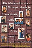 The African American Guide to Personal Growth, Health, Safety, Sex and Survival : Living and Learning in the 21st Century