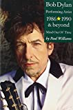 Bob Dylan: Mind Out of Time - Performing Artist 1986-1990 and Beyond