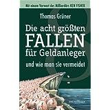 """Die acht gr��ten Fallen f�r Geldanlegervon """"Thomas Gr�ner"""""""