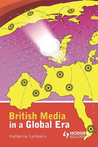British Media in a Global Era (Hodder Arnold Publication)