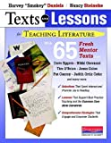 Texts and Lessons for Teaching Literature: with 65 fresh mentor texts from Dave Eggers, Nikki Giovanni, Pat Conroy, Jesus Colon, Tim OBrien, Judith Ortiz Cofer, and many more