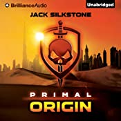 PRIMAL Origin: The PRIMAL Series, Book 1 | [Jack Silkstone]