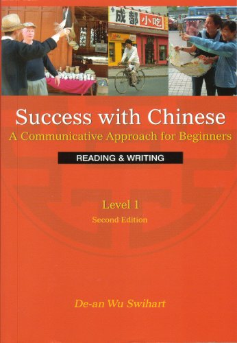 Success With Chinese: A Communicative Approach for Beginners (Level 1, Reading & Writing)