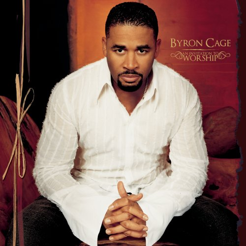 "Byron Cage - ""An Invitation to Worship"""