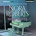 Night Moves Audiobook by Nora Roberts Narrated by Andi Arndt
