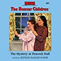 The Mystery at Peacock Hall: The Boxcar Children, Book 63 Audiobook by Gertrude Chandler Warner Narrated by Aimee Lilly
