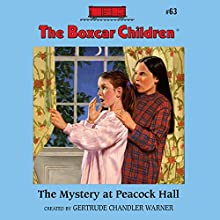 The Mystery at Peacock Hall: The Boxcar Children, Book 63 (       UNABRIDGED) by Gertrude Chandler Warner Narrated by Aimee Lilly