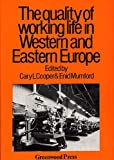 img - for The Quality of Working Life in Western and Eastern Europe (Contributions in Economics and Economic History) book / textbook / text book