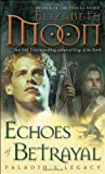Echoes of Betrayal: Paladin's Legacy (Legend of Paksenarrion)