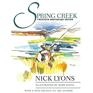 Spring Creek: Twentieth Anniversary Edition | [Nick Lyons]