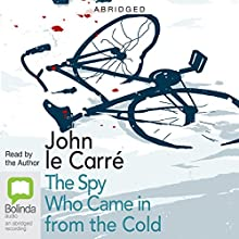 The Spy Who Came in from the Cold (Abridged) (       ABRIDGED) by John le Carré Narrated by John le Carré
