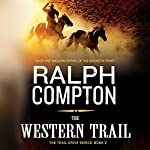 The Western Trail: The Trail Drive, Book 2 | Ralph Compton