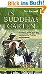 In Buddhas G�rten. Eine Reise nach Vi...