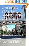WHERE TO STAY, EAT, GAMBLE AND OTHER...