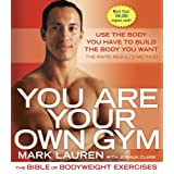 "You Are Your Own Gym: The Bible of Bodyweight Exercisesvon ""Mark Lauren"""