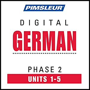 German Phase 2, Unit 01-05: Learn to Speak and Understand German with Pimsleur Language Programs | [ Pimsleur]