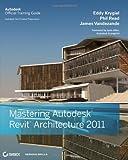 Eddy Krygiel Mastering Autodesk Revit Architecture 2011