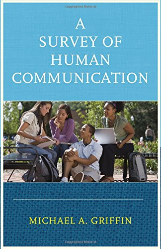 A Survey of Human Communication, by Michael A. Griffin