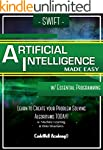 Swift Artificial Intelligence: Made E...