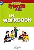 echange, troc Laurent Perrot, Sophie Ward, Angélique Noeppel, Deborah Grumbach, Marie Hinsinger - Friends and co Anglais 6e : My Workbook, niveau A1