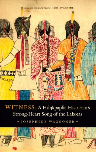 Witness: A Hunkpapha Historian's Strong-Heart Song of the Lakotas