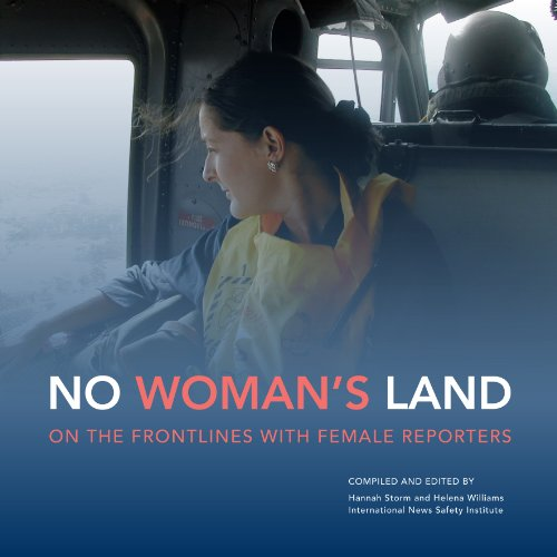 no-womans-land-on-the-frontlines-with-female-reporters