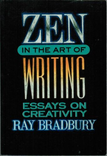 ray bradbury quotes zen art writing assignments
