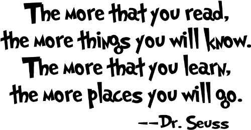 Quote It! - Dr. Seuss the More You Read Wall Quote, Kids Sayings Transfers Murals Baby Art Vinyl Decals Stickers Love Kids Bedroom Transfer Children School Teacher Nursery Daycare Made in USA