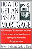 img - for How to Get an Instant Mortgage book / textbook / text book