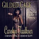 Gilded Cage | Carolyn Faulkner