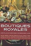 echange, troc Elise de Moncan - Boutiques royales : Les plus anciennes maisons de luxe